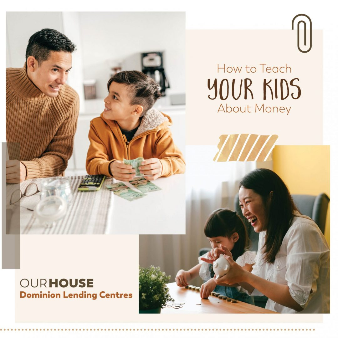 Oshawa Mortgages - How to Teach Your Kids about Money